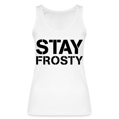 Stay Frosty - Women's Organic Tank Top by Stanley & Stella