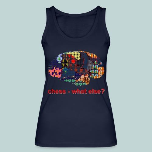 chess_what_else - Frauen Bio Tank Top von Stanley & Stella