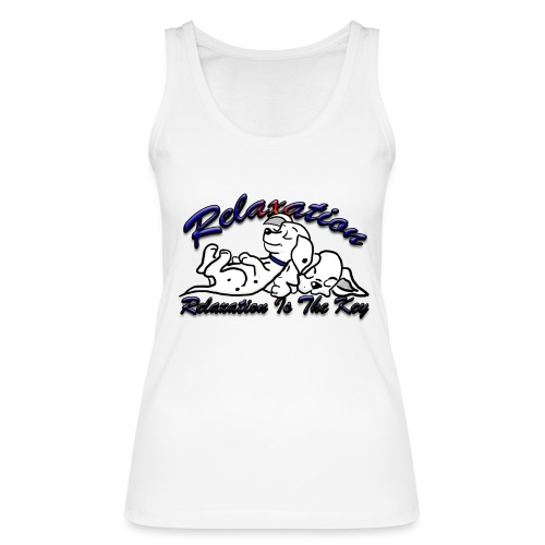 Relaxation Is The Key - Women's Organic Tank Top by Stanley & Stella