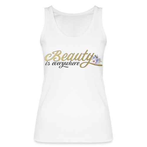 beauty is everywhere - Frauen Bio Tank Top von Stanley & Stella