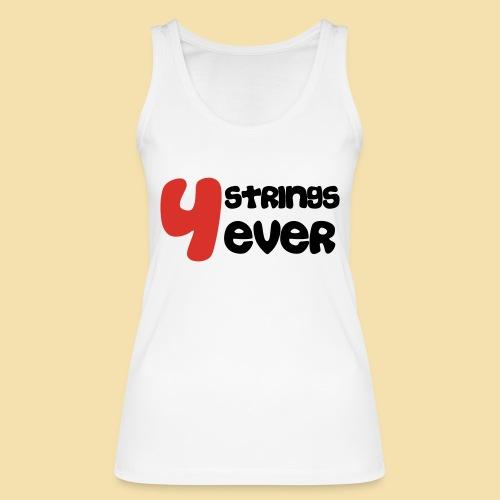 4 Strings 4 ever - Frauen Bio Tank Top von Stanley & Stella