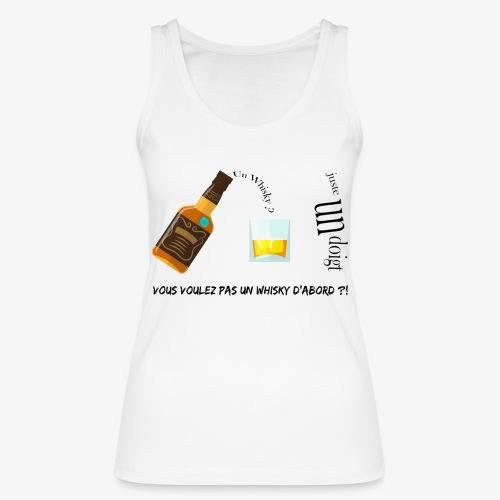 Un whisky ? Juste un doigt - Débardeur bio Femme