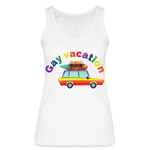 Gay Vacation | LGBT | Pride - Frauen Bio Tank Top von Stanley & Stella