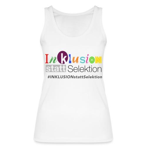 Inklusion statt Selektion - Frauen Bio Tank Top von Stanley & Stella