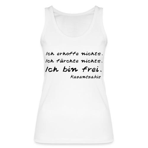 Kazantzakis - Ich bin frei! - Frauen Bio Tank Top von Stanley & Stella
