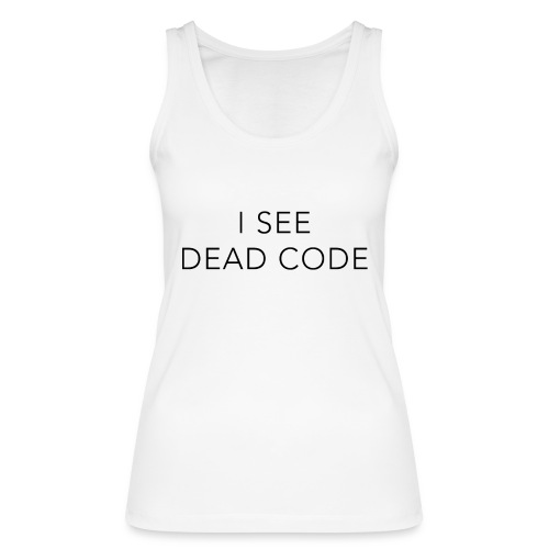 i see dead code - Women's Organic Tank Top by Stanley & Stella