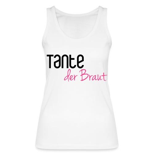 Tante der Braut - Frauen Bio Tank Top von Stanley & Stella