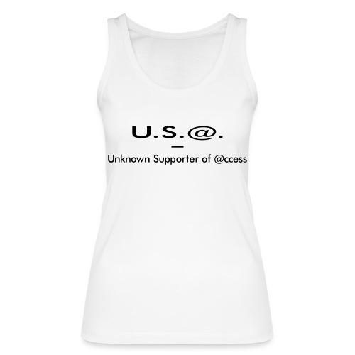 U.S.@. - Unknown Supporter of @ccess - Frauen Bio Tank Top von Stanley & Stella