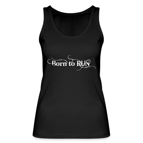 Born-to-RUN---Logo---White.png - Frauen Bio Tank Top von Stanley & Stella