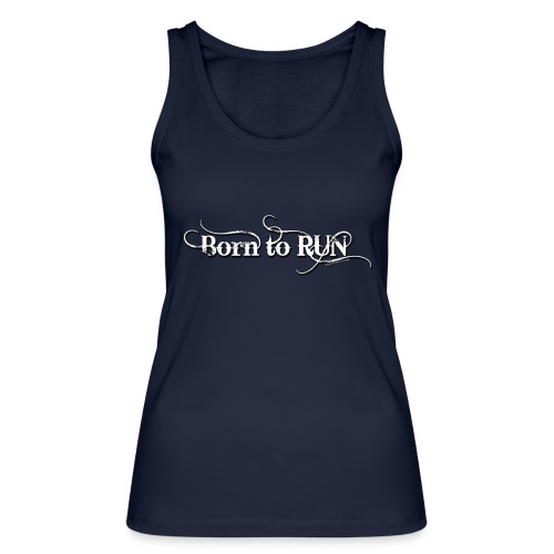 Born-to-RUN---Logo---White.png - Frauen Bio Tank Top von Stanley & Stella