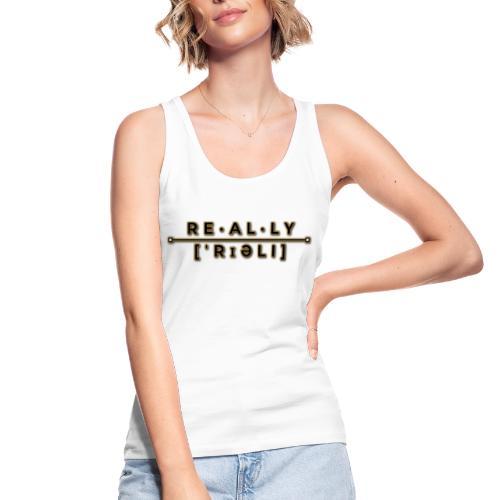 really slogan - Frauen Bio Tank Top von Stanley & Stella