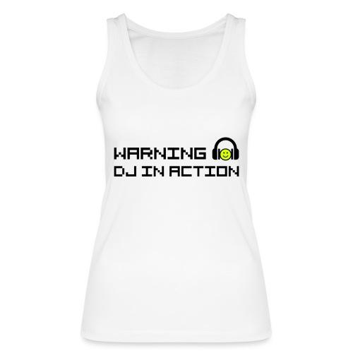 Warning DJ in Action - Vrouwen bio tanktop van Stanley & Stella