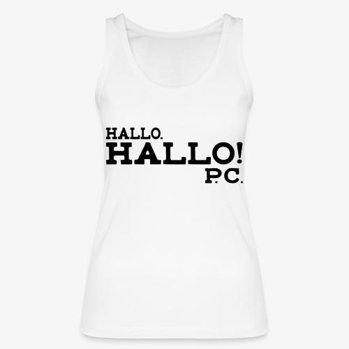 Hallo! P.C. - Frauen Bio Tank Top von Stanley & Stella