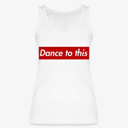 Dance to this - Frauen Bio Tank Top von Stanley & Stella