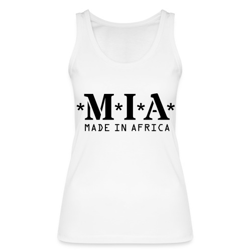 M.I.A. Made In Africa - Women's Organic Tank Top by Stanley & Stella