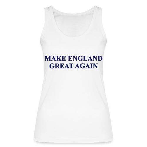 MAKE ENGLAND GREAT AGAIN - Women's Organic Tank Top by Stanley & Stella