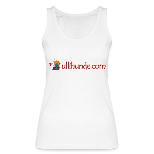 Ullihunde Schriftzug mit Logo - Frauen Bio Tank Top von Stanley & Stella