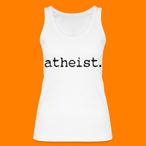 atheist BLACK - Women's Organic Tank Top by Stanley & Stella