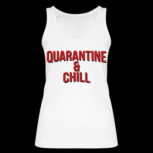 Quarantine & Chill Corona Virus COVID-19 - Frauen Bio Tank Top von Stanley & Stella