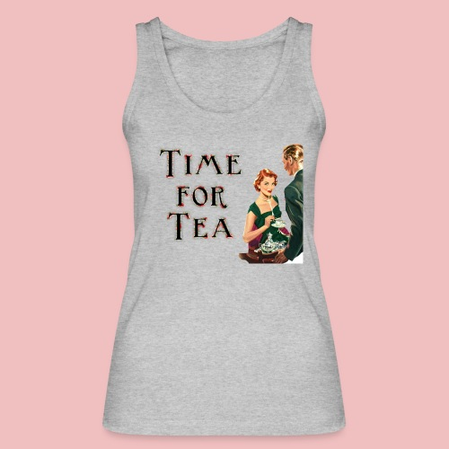 Time For Tea - Women's Organic Tank Top by Stanley & Stella