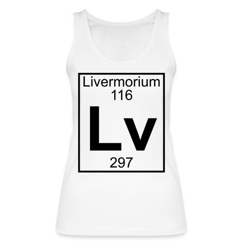 Livermorium (Lv) (element 116) - Women's Organic Tank Top by Stanley & Stella