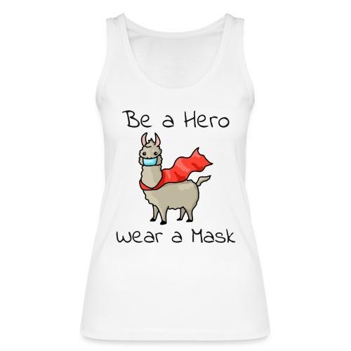 Sei ein Held, trag eine Maske! - Frauen Bio Tank Top von Stanley & Stella