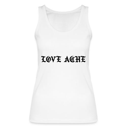 LOVE ACHE - Vrouwen bio tanktop van Stanley & Stella