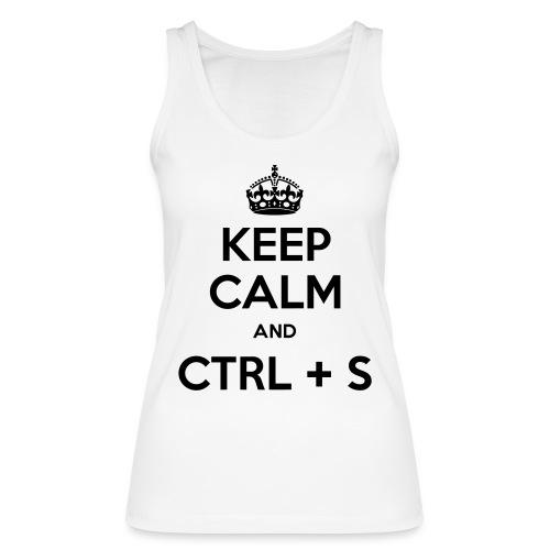 Keep Calm and CTRL+S - Débardeur bio Femme