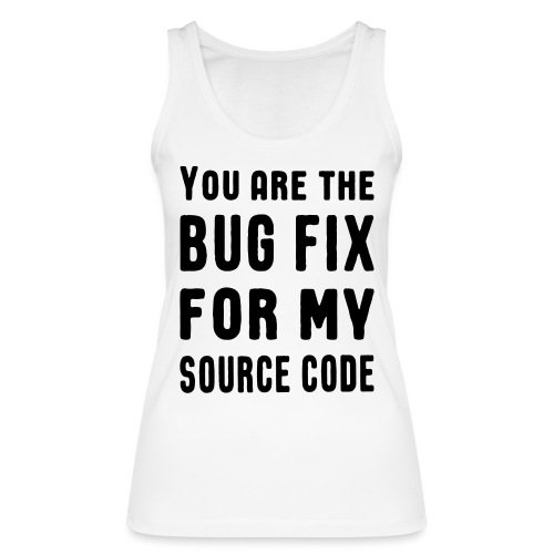 Programmierer Beziehung Liebe Source Code Spruch - Frauen Bio Tank Top von Stanley & Stella
