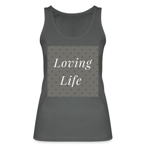 loving life top - Women's Organic Tank Top by Stanley & Stella