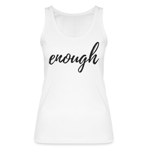 enough - Frauen Bio Tank Top von Stanley & Stella