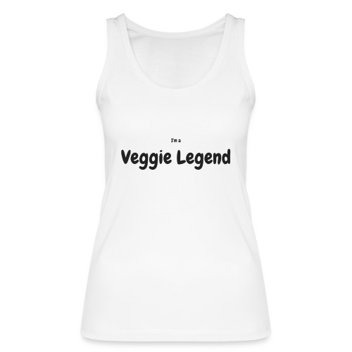 I'm a Veggie Legend - Women's Organic Tank Top by Stanley & Stella