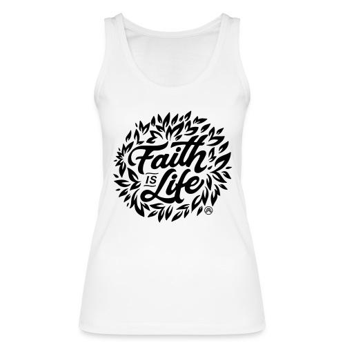 Faith is Life - Frauen Bio Tank Top von Stanley & Stella