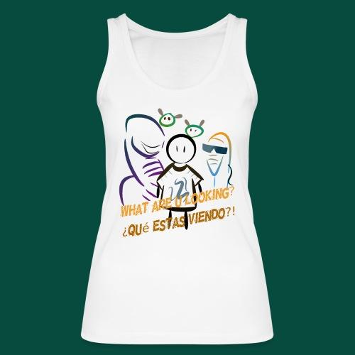 Que estas mirando? - Camiseta de tirantes ecológica mujer de Stanley & Stella