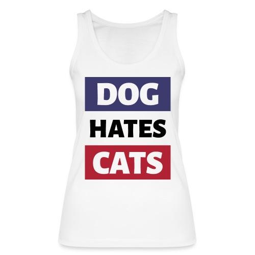 Dog Hates Cats - Frauen Bio Tank Top von Stanley & Stella