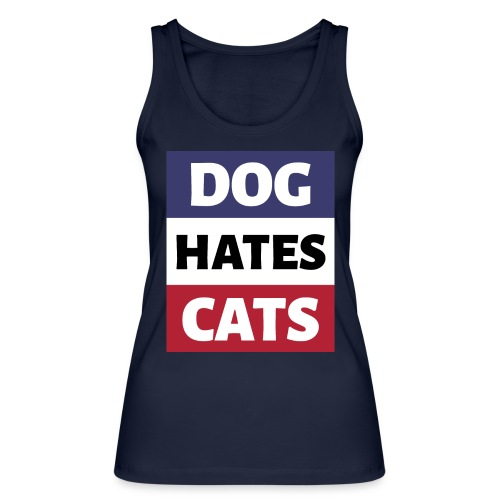 Dog Hates Cats - Frauen Bio Tank Top von Stanley & Stella