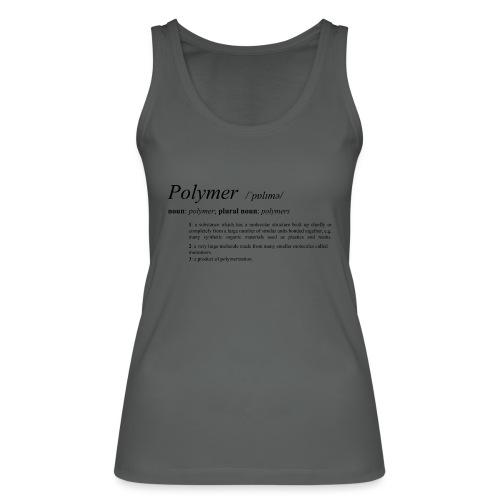Polymer definition. - Women's Organic Tank Top by Stanley & Stella