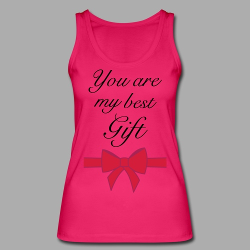 you are my best gift - Women's Organic Tank Top by Stanley & Stella
