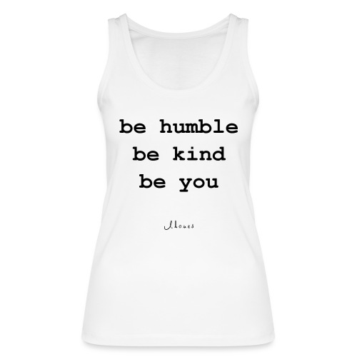 be humble be kind be you - Women's Organic Tank Top by Stanley & Stella