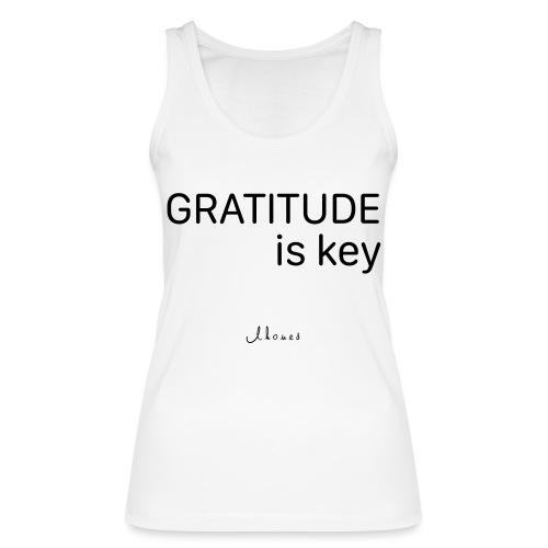 GRATITUDE is key - Women's Organic Tank Top by Stanley & Stella