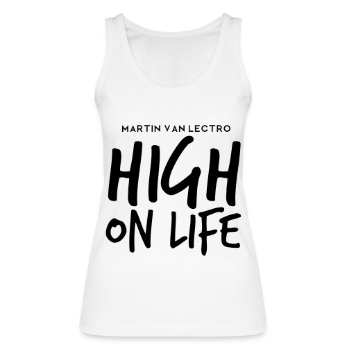 Martin Van Lectro - High on Life - Merch. - Frauen Bio Tank Top von Stanley & Stella