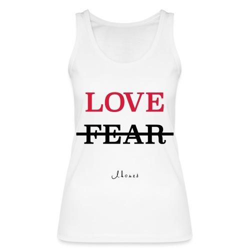 LOVE NOT FEAR - Women's Organic Tank Top by Stanley & Stella