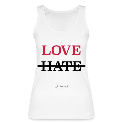 LOVE NOT HATE - Women's Organic Tank Top by Stanley & Stella