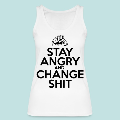 Stay Angry - Women's Organic Tank Top by Stanley & Stella