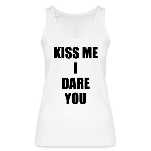 KISS ME I DARE YOU - Camiseta de tirantes ecológica mujer de Stanley & Stella