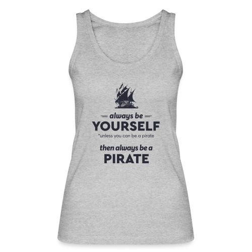 Be a pirate (dark version) - Women's Organic Tank Top by Stanley & Stella