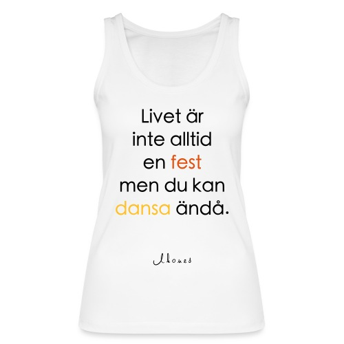 Life is not always a party (text) - Women's Organic Tank Top by Stanley & Stella