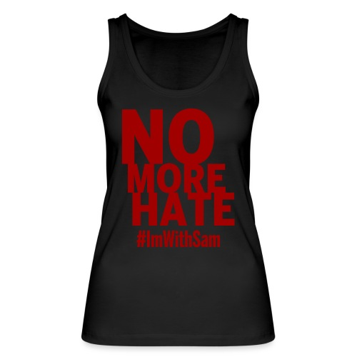 No More Hate- Red Text - Women's Organic Tank Top by Stanley & Stella