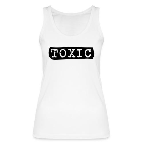 toxisch toxic - Frauen Bio Tank Top von Stanley & Stella
