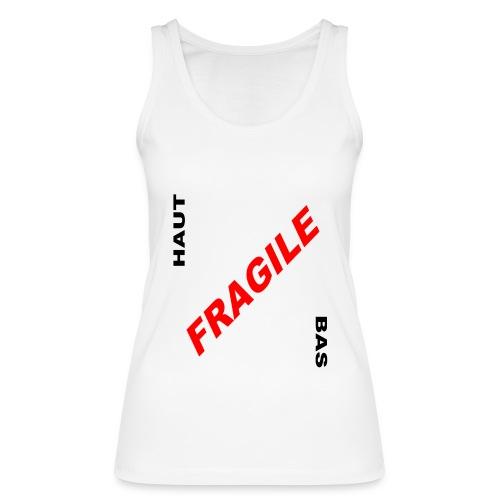 FRAGILE - Débardeur bio Femme